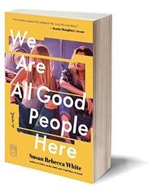 We Are All Good People Here: A Novel Cover