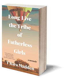 Long Live the Tribe of Fatherless Girls: A Memoir Cover