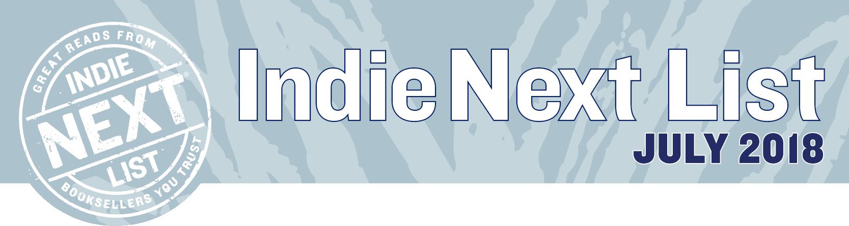 July 2018 Indie Next List Header Image