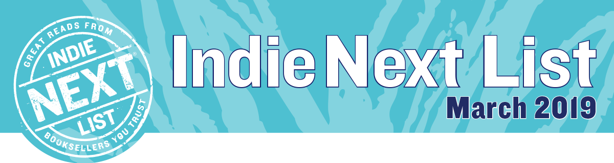 March 2019 Indie Next List Header Image