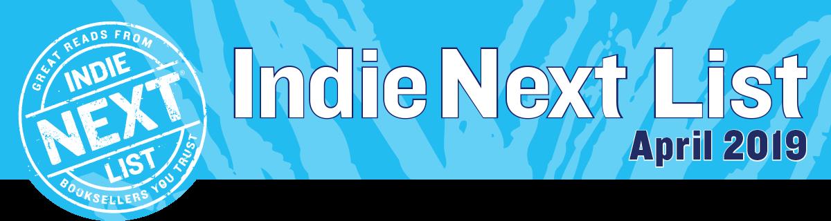 April 2019 Indie Next List Header Image